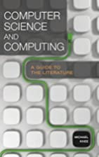 Computer Science and Computing: A Guide to…