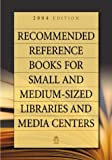 [???]: Recommended Reference Books for Small and Medium-Sized Libraries and Media Centers 2004