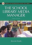 Woolls, Blanche: The School Library Media Manager