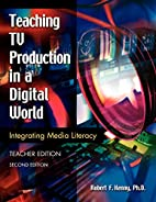 Teaching TV Production in a Digital World:…