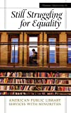Plummer A. Jones: Still Struggling for Equality: American Public Library Services with Minorities