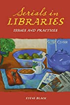 Serials in Libraries: Issues and Practices…