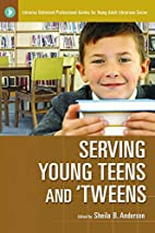 Serving Young Teens and 'Tweens (Libraries…