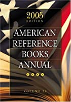 American Reference Books Annual: 2005…