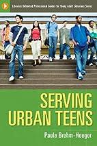 Serving Urban Teens (Libraries Unlimited…