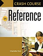 Crash Course in Reference by Charlotte Ford