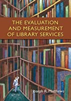 The Evaluation and Measurement of Library…