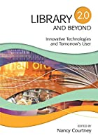 Library 2.0 and Beyond: Innovative…