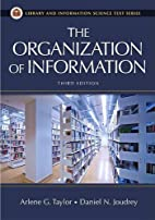 The Organization of Information by Arlene G.…