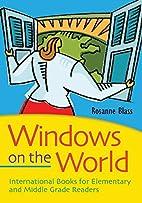 Windows on the world : international books…