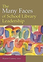 The Many Faces of School Library Leadership…