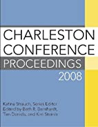 Charleston Conference Proceedings 2008 by…