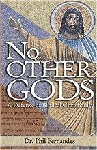 No Other Gods by Dr Phil Fernandes