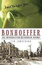 Bonhoeffer by Tim Jorgenson