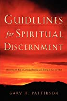 Guidelines For Spiritual Discernment by Gary…