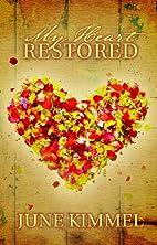 My Heart Restored by June Kimmel