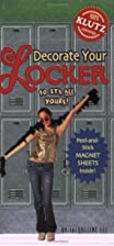 Decorate Your Locker (Klutz Guides) by…