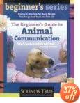 The Beginner's Guide to Animal Communication (Beginner's Ser.)