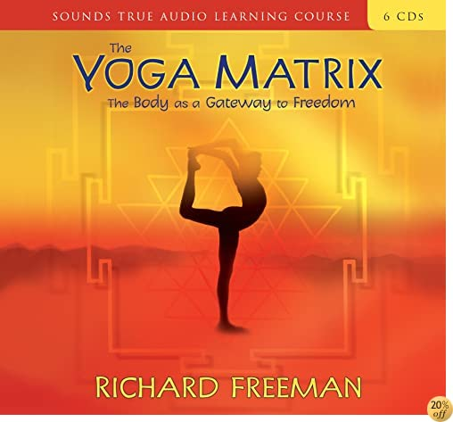 TThe Yoga Matrix: The Body as a Gateway to Freedom