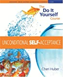 Huber, Cheri: Unconditional Self Acceptance