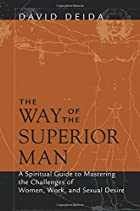The Way of the Superior Man: A Spiritual…