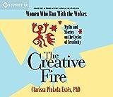 Estes, Clarissa Pinkola: The Creative Fire