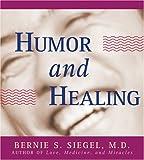 Siegel, Bernie S.: Humor and Healing
