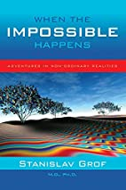 When the Impossible Happens: Adventures in…