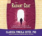 The Radiant Coat: Myths and Stories about…