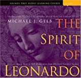 Gelb, Michael J.: The Spirit of Leonardo: Seven Steps to Self-Realization from History's Greatest Genius (Sounds True Aduio Learning Course)