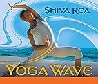 Yoga Wave by Shiva Rea