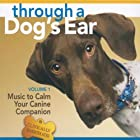 Through a Dog's Ear: Music to Calm Your…