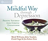 Kabat-Zinn, Jon: The Mindful Way Through Depression: Freeing Yourself from Chronic Unhappiness