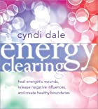 Energy Clearing by Cyndi Dale