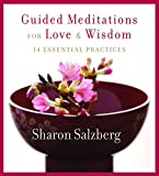 Salzberg, Sharon: Guided Meditations for Love and Wisdom