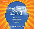 Meditations to Change Your Brain by Rick…