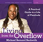 Living from the Overflow: A Practical Guide…