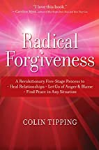 Radical Forgiveness: A Revolutionary…