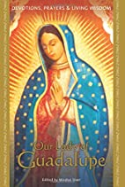 Our Lady of Guadalupe (Devotions, Prayeres &…