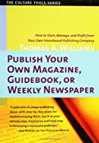 Publish Your Own Magazine, Guide Book, or…