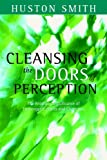 Smith, Huston: Cleansing the Doors of Perception: The Religious Significance of Entheogenic Plants and Chemicals