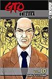 Tohru Fujisawa: GTO: Great Teacher Onizuka, Vol. 10