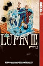 Lupin III, Vol. 13 by Monkey Punch