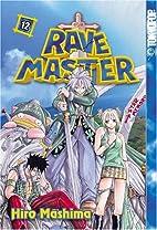 Rave Master, Volume 12 by Hiro Mashima