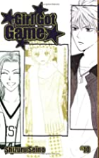 Girl Got Game, Vol. 10 by Shizuru Seino