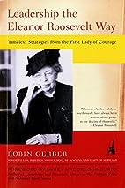 Leadership the Eleanor Roosevelt Way:…