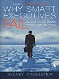 Finkelstein, Sydney: Why Smart Executives Fail: What you can Learn From Their Mistakes