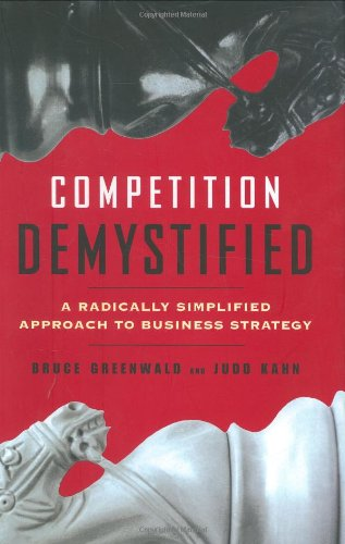 competition-demystified-a-radically-simplified-approach-to-business-strategy