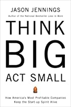 Think Big, Act Small: How America's Best…