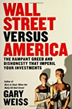 Wall Street Versus America: The Rampant…